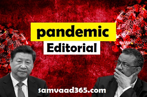विश्लेषणः महासंकट के दो लापरवाह एक चीन दूजा डाॅ टेड्रोस के नेतृत्व वाला WHO !